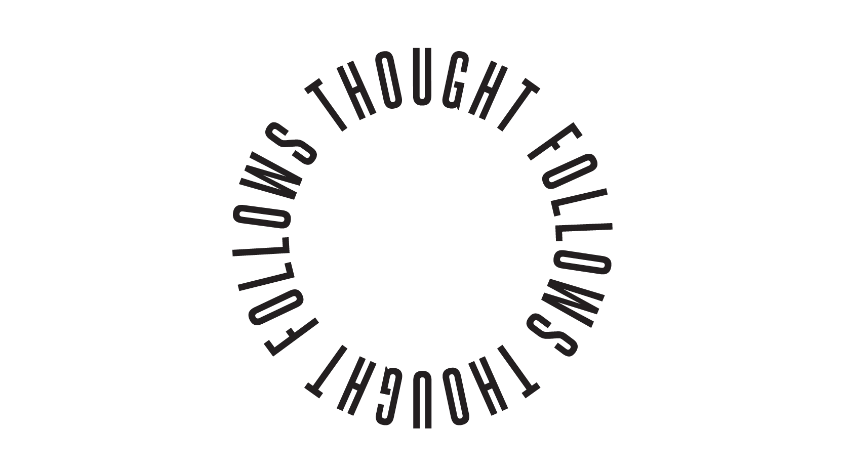 Thought follows thought